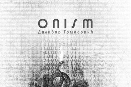 Dalibor Tomasović, Onism – svet u prelomu