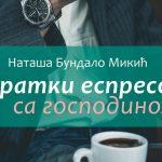 КРАТКИ ЕСПРЕСО СА ГОСПОДИНОМ Наташе Бундало Микић – књига сусрета са собом и другима