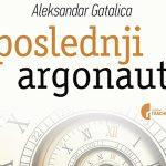 """Александар Гаталица, """"Последњи аргонаут"""": Освајање незаборава"""