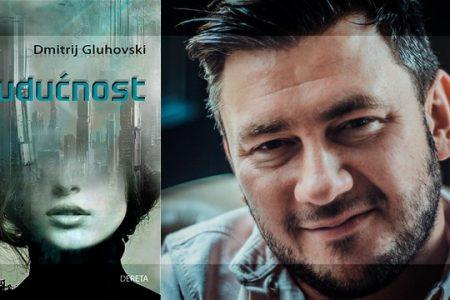 """Novi romani Dmitrija Gluhovskog na srpskom: """"Budućnost"""" i """"Tekst"""""""