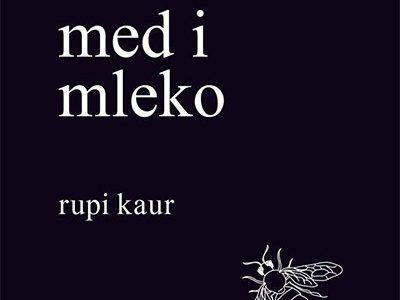 """Рупи Каур, """"Мед и млеко"""": Речи као мелем"""