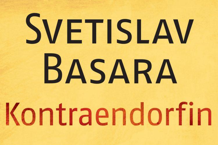 """Svetislav Basara, """"Kontraendorfin"""": Proklete žlezde jugoistočnih naroda"""
