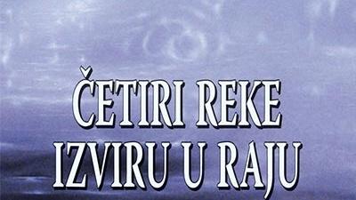 """Ilija Bakić, """"Četiri reke izviru u raju i ine plovidbe"""""""
